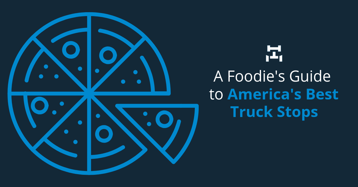 A Foodie S Guide To America S Best Truck Stops