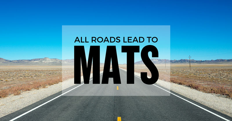 All Roads Lead to MATS