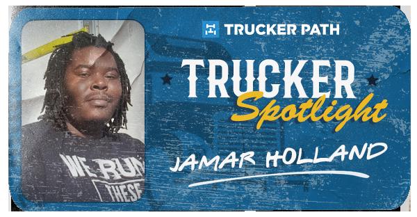 Trucker Spotlight - Jamar Holland