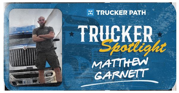 Trucker Spotlight - Matthew Garnett