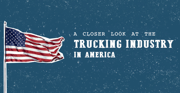 A Closer Look at the Trucking Industry in America